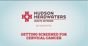 Hudson Headwaters Get Screened for Cervical Cancer graphic